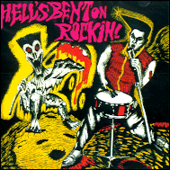Hell's bent on rockin'.